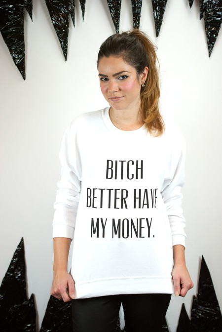 Private Party Bitch Better Have My Money Sweatshirt