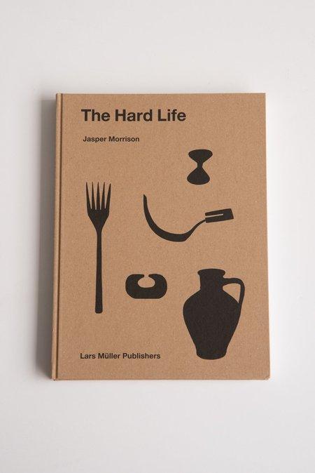 Jasper Morrison The Hard Life