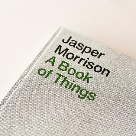 Jasper Morrison: A Book of Things