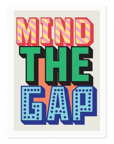 Rude Mind the Gap Art Print