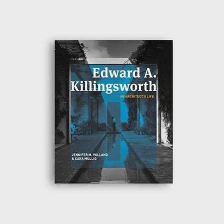Hennessey + Ingalls Edward A. Killingsworth: An Architect's Life BOOK