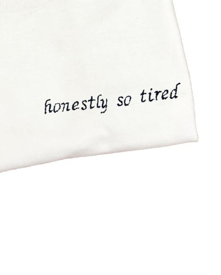 House of 950 honestly so tired embroidery tee shirt