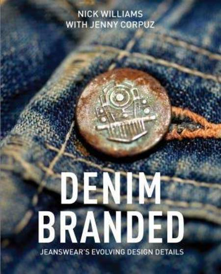 """Schiffer Publishing """"Denim Branded: Jeanswear's Evolving Design Details"""" by Nick Williams and Jenny Corpuz Book"""