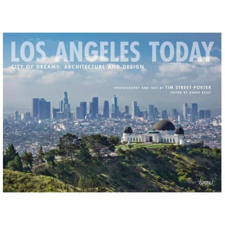 Rizzoli New York Los Angeles Today - City of Dreams: Architecture and Design Book