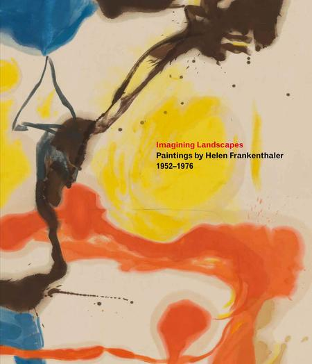 Rizzoli New York imagining landscapes paintings by helen Frankenthaler 1952–1976